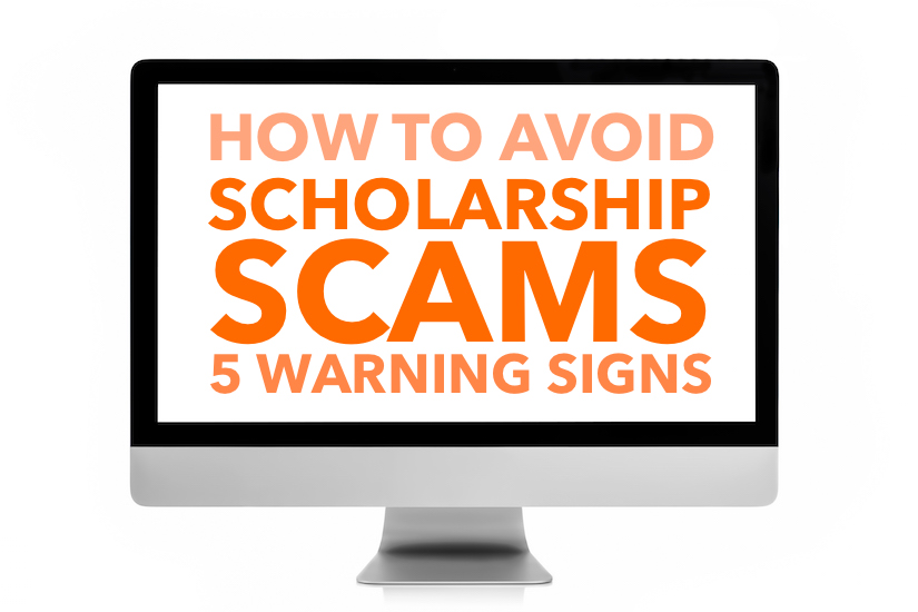 Scholarship Scames - 5 Warning Signs to Look for Applying for Online Scholarships