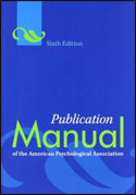 Publication Manual of the American Psychological Association, 2nd Printing (6th ED) ISBN: 978-1433805615