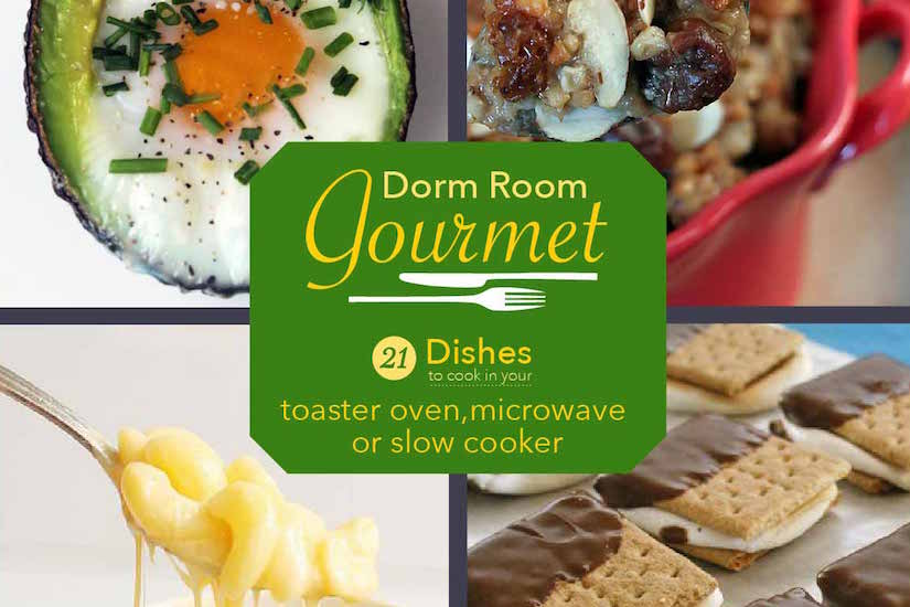 Dorm Room Gourmet: 21 Easy Recipes for College Students