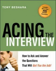 Acing the Interview How to Ask and Answer the Questions That Will Get You the Job Tony Beshara