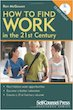 How to Find Work in the 21st Century - With CD - 09 edition by Ron Mcgowan