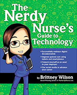 The-Nerdy-Nurses-Guide-to-Technology-9781937554385-Brittney-Wilson