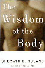 Wisdom-of-the-Body-Discovering-the-Human-Spirit-97-Edition_9780679444077-Sherwin-B-Nuland