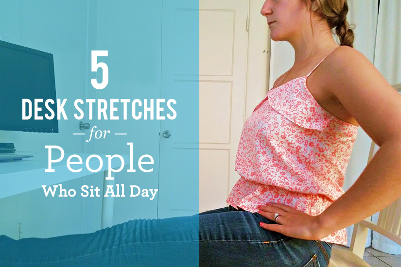 The 5 Most Important Desk Stretches for People Who Sit All Day