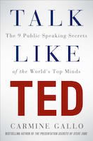 Talk Like TED: The 9 Public-Speaking Secrets of the World's Top Minds by Carmine Gallo
