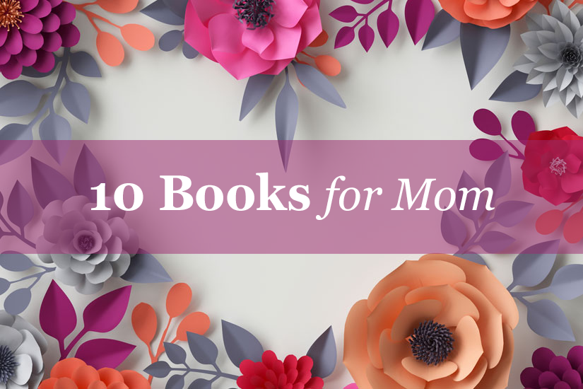 Mom's Night In: 10 Books for Mother's Day