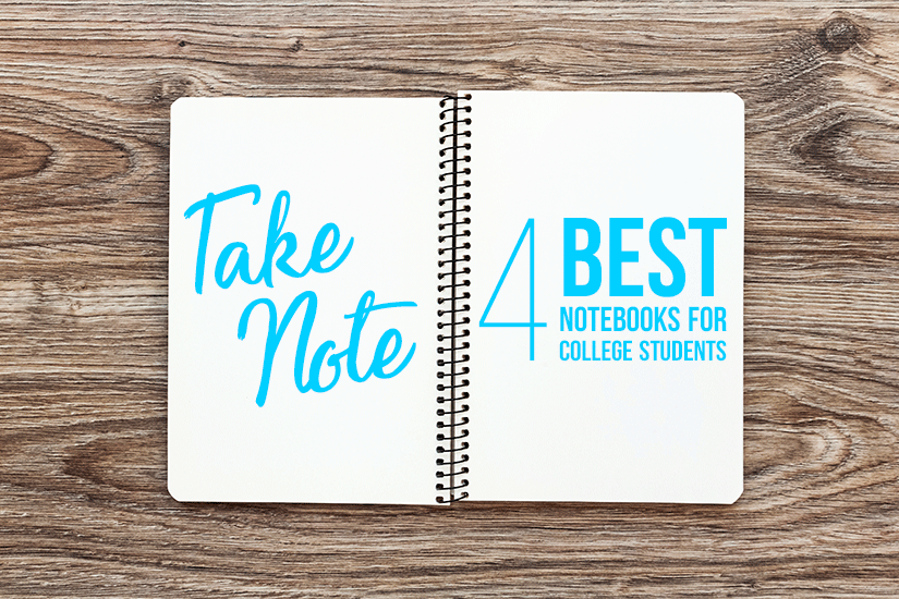 Take Note: 4 Best Notebooks for College Students