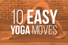 10 EASY YOGA MOVES