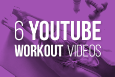 6 YOUTUBE WORKOUT VIDEOS