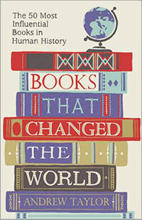 Books that Changed the World: The 50 Most Influential Books in Human History by Andrew Taylor