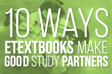 Why eTextbooks Make Good Study Partners >>