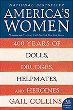 America's Women: 400 Years of Dolls, Drudges, Helpmates, and Heroines by Gail Collins // Women's History Month Books