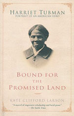 Bound for the Promised Land: Harriet Tubman, Portrait of an American Hero by Kate Clifford Larson // 12 Kickass Books to Read for Women's History Month