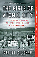 The Girls of Atomic City: The Untold Story of the Women Who Helped Win World War II by Denise Kiernan / 12 Kickass Books to Read for Women's History Month