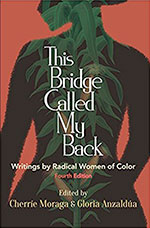 This Bridge Called My Back: Writings by Radical Women of Color by Cherríe Moraga and Gloria Anzaldúa / 12 Kickass Books to Read for Women's History Month