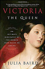 Victoria: The Queen: An Intimate Biography of the Woman Who Ruled an Empire by Julia Baird// 12 Kickass Books to Read for Women's History Month