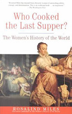 Who Cooked the Last Supper: The Women's History of the World by Rosalind Miles // 12 Kickass Books to Read for Women's History Month