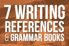 7 WRITING REFERENCES & GRAMMAR BOOKS