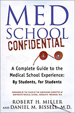 Med School Confidential by Robert H. Miller and‎ Dan Bissell