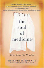 The Soul of Medicine: Tales from the Bedside by Sherwin B. Nuland