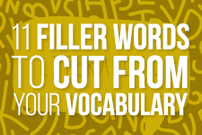 11 Filler Words to Cut from Your Vocabulary
