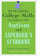 Developing College Skills in Students with Autism and Asperger's Syndrome by Sarita Freedman