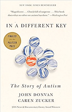 In a Different Key: The Story of Autism by John Donvan and Caren Zucker