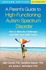 A Parent's Guide to High-Functioning Autism Spectrum Disorder by Sally Ozonoff and Geraldine Dawson Austism Awareness Month