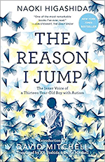 The Reason I Jump: The Inner Voice of a Thirteen-Year-Old Boy with Autism by Naoki Higashida 978-0812985153