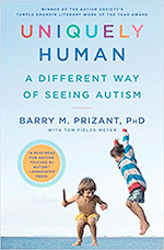 Uniquely Human: A Different Way of Seeing Autism by Barry M. Prizant 978-1476776248 | Books for Autism Awareness Month